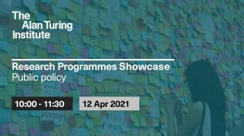 Turing's Research Programmes Showcase: Public Policy